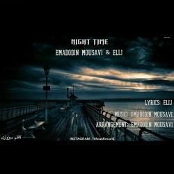 دانلود آهنگ غمگین نایت تایم از عمادالدین موسوی و الی جی